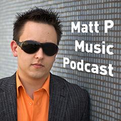 Matt P Music Podcast